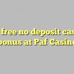 130 free no deposit casino bonus at Paf Casino