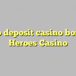 135 no deposit casino bonus at Heroes Casino