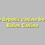 145 no deposit casino bonus at Rules Casino