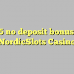 155 no deposit bonus at NordicSlots Casino