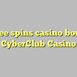 175 free spins casino bonus at CyberClub  Casino