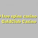 30 free spins casino at GoldClub  Casino