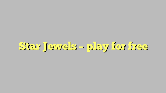 Star Jewels – play for free