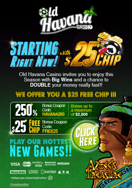 OLD HAVANA CASINO STARTING WITH A $25 CHIP
