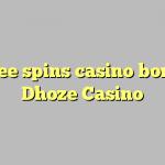 115 free spins casino bonus at Dhoze Casino