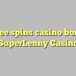 120 free spins casino bonus at SuperLenny Casino