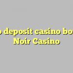 140 no deposit casino bonus at Noir Casino