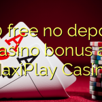 150 free no deposit casino bonus at MaxiPlay Casino