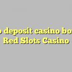 150 no deposit casino bonus at Red Slots Casino