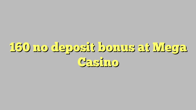 mega casino no deposit bonus