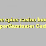 45 free spins casino bonus at SuperGaminator Casino