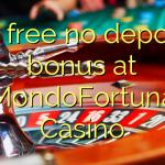 60 gratis ingen depositum bonus på MondoFortuna Casino