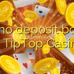 125 no deposit bonus at TipTop  Casino