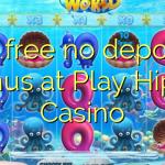 Çal Hippo Casino'da hiçbir para yatırma bonusu özgür 20