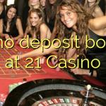 45 no deposit bonus at 21 Casino