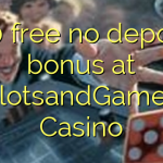 120 free no deposit bonus at SlotsandGames Casino