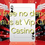 140 free no deposit bonus at Vip Club Casino
