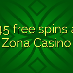 145 free spins at Zona  Casino