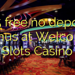 155 free no deposit bonus at Welcome Slots Casino