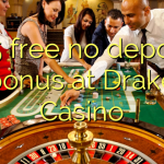 175 free no deposit bonus at Drake Casino