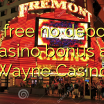 20 free no deposit casino bonus at Wayne Casino