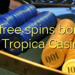 80- ը անվճար խաղ է անցկացնում Tropica Casino- ում