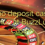 85 no deposit casino bonus at BuzzLuck Casino