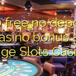 140 free no deposit casino bonus at Huge Slots Casino