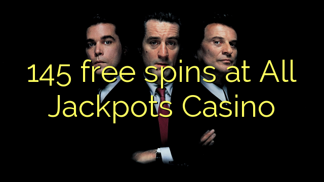 145 free spins at All Jackpots Casino