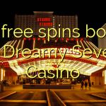 145 free spins bonus at Dreamy Seven Casino