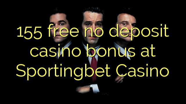 155 free no deposit casino bonus at Sportingbet Casino