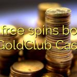 165 free spins bonus at GoldClub Casino