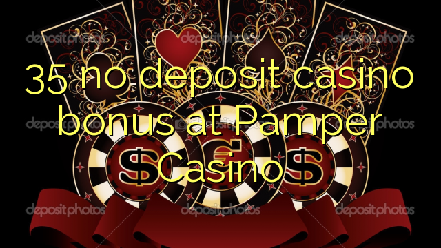 Pamper casino no deposit bonus codes 2012 bet on gambling