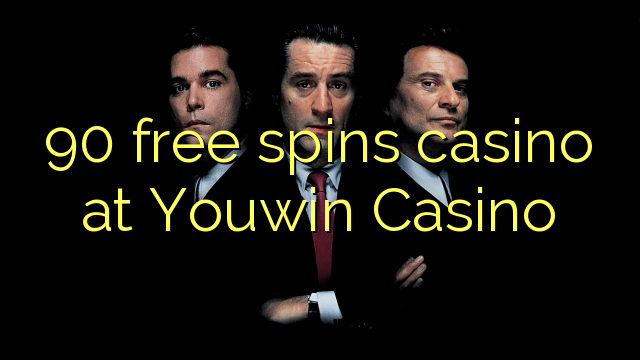 90 free spins casino at Youwin Casino