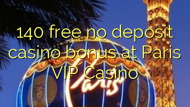 paris vip casino no deposit bonus