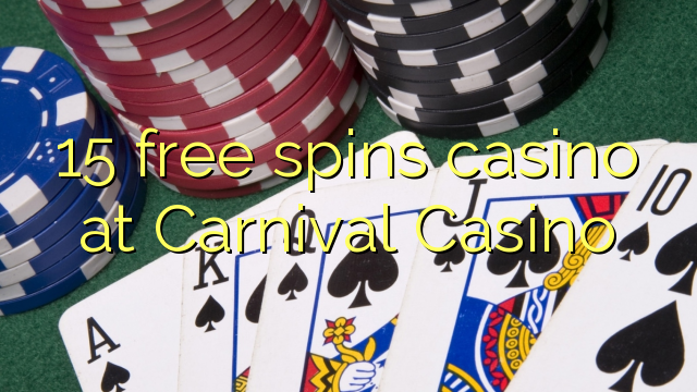 15 free spins casino at Carnival Casino