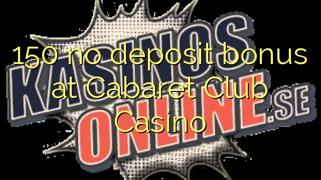 cabaret club casino no deposit bonus