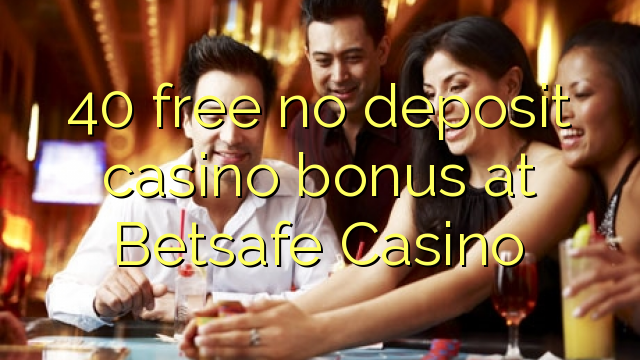 betsafe casino no deposit bonus code