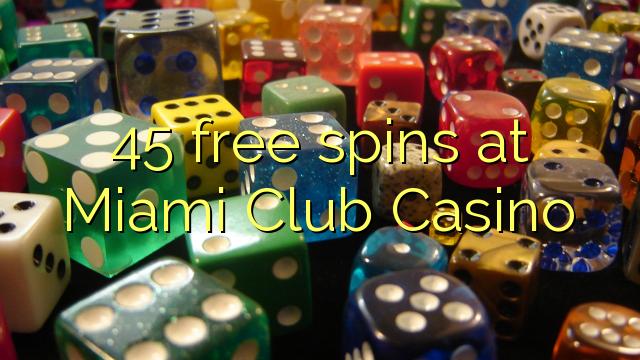 45 free spins at Miami Club Casino