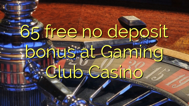 gaming club casino no deposit