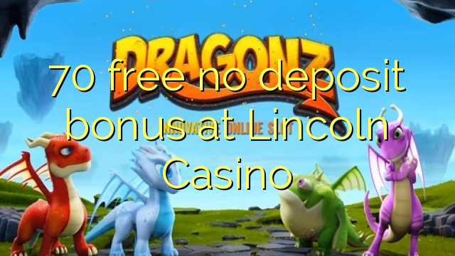 no deposit bonus lincoln casino