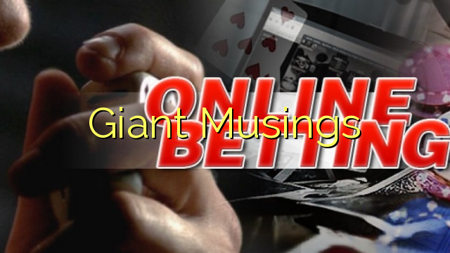 Giant Musings