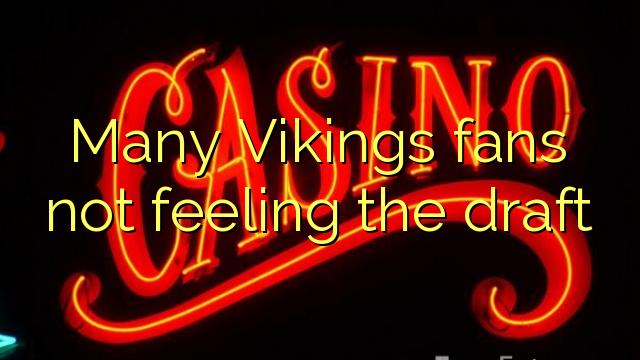 Many Vikings fans not feeling the draft