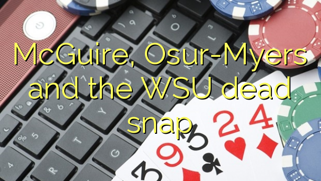 McGuire, Osur-Myers and the WSU dead snap