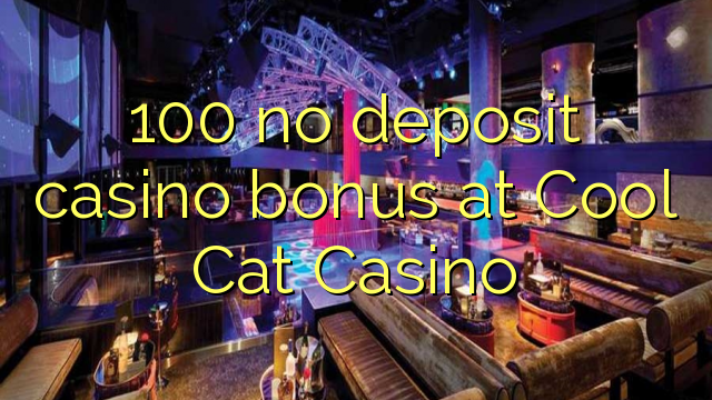 Cool Cat Casino No Deposit Bonus Codes Free Chip Jun