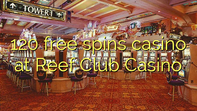 reef club casino free spins