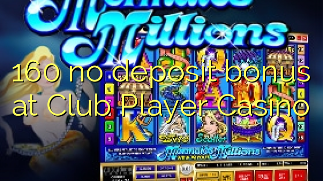 club player no deposit codes may 2017