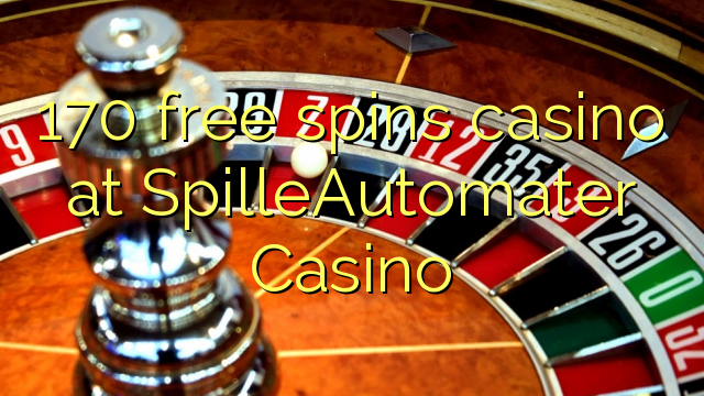 170 free spins casino at SpilleAutomater Casino