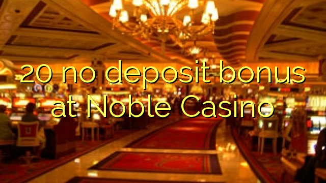noble casino bonus code