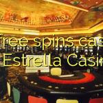 30 free spins casino at Estrella Casino